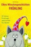 Elkes Minutengeschichten - Frühling (eBook, ePUB)