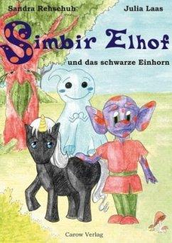 Simbir Elhof und das schwarze Einhorn - Rehschuh, Sandra
