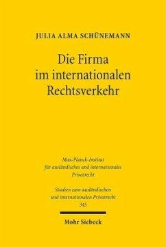Die Firma im internationalen Rechtsverkehr - Schünemann, Julia A.