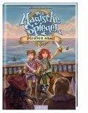 Piraten ahoi! / Der magische Spiegel Bd.1
