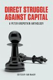 Direct Struggle Against Capital (eBook, ePUB)