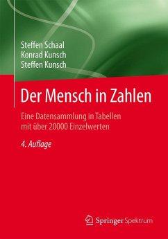 Der Mensch in Zahlen (eBook, PDF) - Schaal, Steffen; Kunsch, Konrad; Kunsch, Steffen