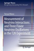 Measurement of Neutrino Interactions and Three Flavor Neutrino Oscillations in the T2K Experiment (eBook, PDF)
