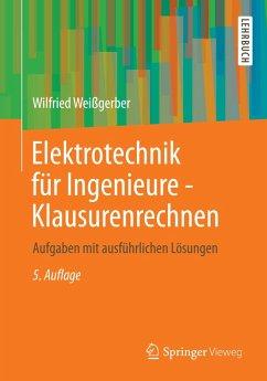Elektrotechnik für Ingenieure - Klausurenrechnen (eBook, PDF) - Weißgerber, Wilfried