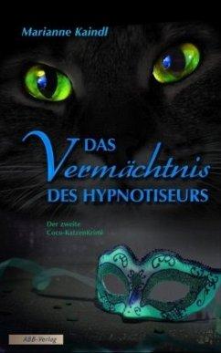 Das Vermächtnis des Hypnotiseurs - Kaindl, Marianne