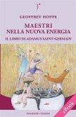 MAESTRI NELLA NUOVA ENERGIA - Il Libro di Adamus Saint-Germain (eBook, ePUB)