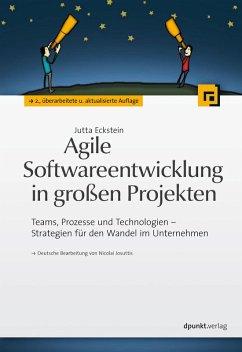 Agile Softwareentwicklung in großen Projekten (eBook, PDF) - Eckstein, Jutta