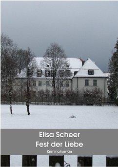 Fest der Liebe (eBook, ePUB) - Scheer, Elisa