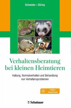 Verhaltensberatung bei kleinen Heimtieren - Schneider, Barbara; Döring, Dorothea