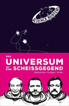 Das Universum ist eine Scheißgegend (eBook, ePUB) - Oberhummer, Heinz; Punitgam, Martin; Gruber, Werner