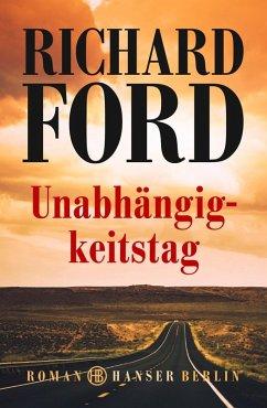 Unabhängigkeitstag / Frank Bascombe Bd.2 (eBook, ePUB) - Ford, Richard
