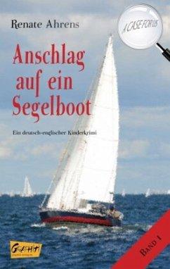 Anschlag auf ein Segelboot - Ahrens, Renate