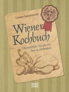 Wiener Kochbuch - Seleskowitz, Louise