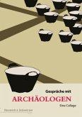 Gespräche mit Archäologen