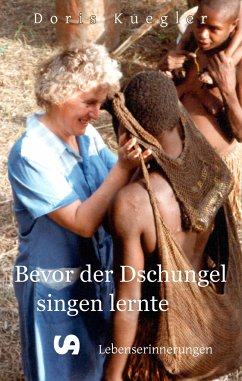 Bevor der Dschungel singen lernte - Kuegler, Doris