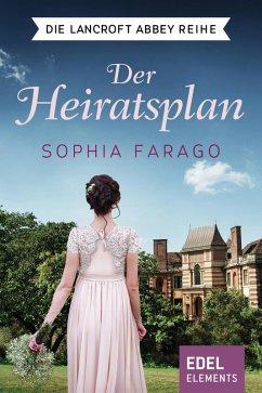 Der Heiratsplan / Lancroft Abbey Bd.1 (eBook, ePUB) - Farago, Sophia