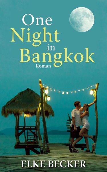 One Night in Bangkok (eBook, ePUB) - Becker, Elke