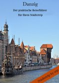 Danzig – Der praktische Reiseführer für Ihren Städtetrip (eBook, ePUB)