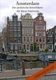 Amsterdam - Der praktische Reiseführer für Ihren Städtetrip (eBook, ePUB)