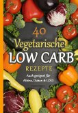 40 Vegetarische Low Carb Rezepte (eBook, ePUB)