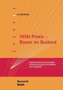 HOAI-Praxis - Bauen im Bestand - Bentheim, Manfred von