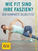 Wie fit sind Ihre Faszien? (eBook, ePUB)