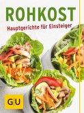 Rohkost - Hauptgerichte für Einsteiger (eBook, ePUB)