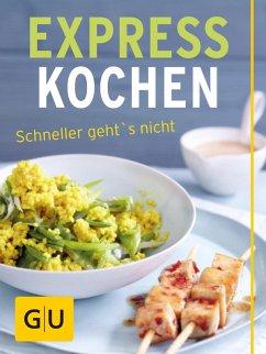 Expresskochen - schneller geht's nicht (eBook, ePUB) - Schinharl, Cornelia; Kintrup, Martin