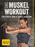 Das Muskel-Workout für straffe Arme und starke Schultern (eBook, ePUB)