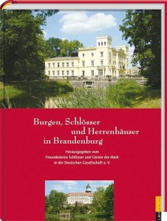 Burgen, Schlösser und Herrenhäuser in Brandenburg - Badstübner-Gröger, Sybille; Becken, Jörg; Bluhm, Beatrix