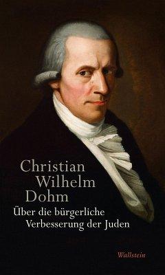 Über die bürgerliche Verbesserung der Juden (eBook, PDF) - Dohm, Christian Wilhelm