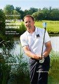 Macht über Emotionen gewinnen. Zwölf Rituale für sicheres Golf