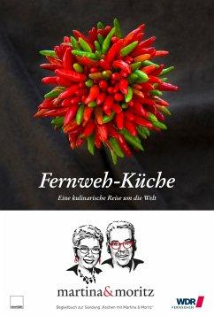 Fernweh-Küche - Neuner-Duttenhofer, Bernd; Meuth, Martina