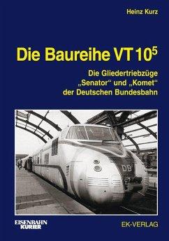Die Baureihe VT 10.5 - Kurz, Heinz