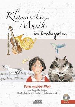 Klassische Musik im Kindergarten - Peter und der Wolf - Schuh, Karin