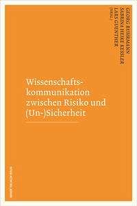 Wissenschaftskommunikation zwischen Risiko und (Un-)Sicherheit