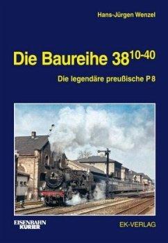 Die Baureihe 38.10-40 - Wenzel, Hansjürgen