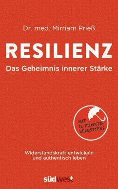 Resilienz - Das Geheimnis innerer Stärke (eBook, ePUB) - Prieß, Mirriam
