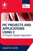 PIC Projects and Applications using C (eBook, ePUB)