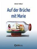 Auf der Brücke mit Marie (eBook, ePUB)