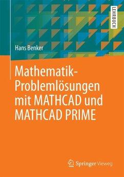 Mathematik-Problemlösungen mit MATHCAD und MATHCAD PRIME (eBook, PDF) - Benker, Hans