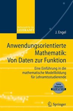 Anwendungsorientierte Mathematik: Von Daten zur Funktion. (eBook, PDF) - Engel, Joachim