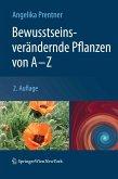 Bewusstseinsverändernde Pflanzen von A - Z (eBook, PDF)