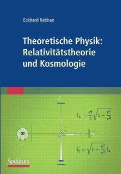 Theoretische Physik: Relativitätstheorie und Kosmologie (eBook, PDF) - Rebhan, Eckhard