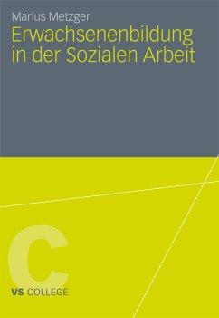 Erwachsenenbildung in der Sozialen Arbeit (eBook, PDF) - Metzger, Marius