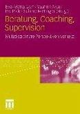 Beratung, Coaching, Supervision (eBook, PDF)