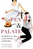 Pen & Palate: Mastering the Art of Adulthood, with Recipes