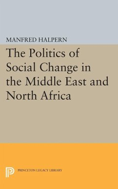 Politics of Social Change: In the Middle East and North Africa - Halpern, Manfred
