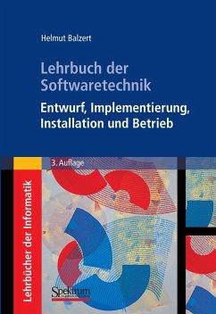 Lehrbuch der Softwaretechnik: Entwurf, Implementierung, Installation und Betrieb (eBook, PDF) - Balzert, Helmut