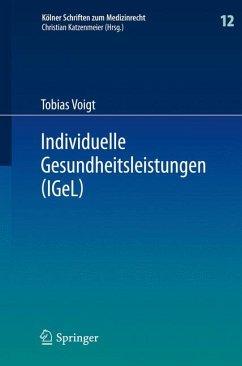 Individuelle Gesundheitsleistungen (IGeL) (eBook, PDF) - Voigt, Tobias